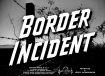 BORDER INCIDENT ( 1949 ) (1)