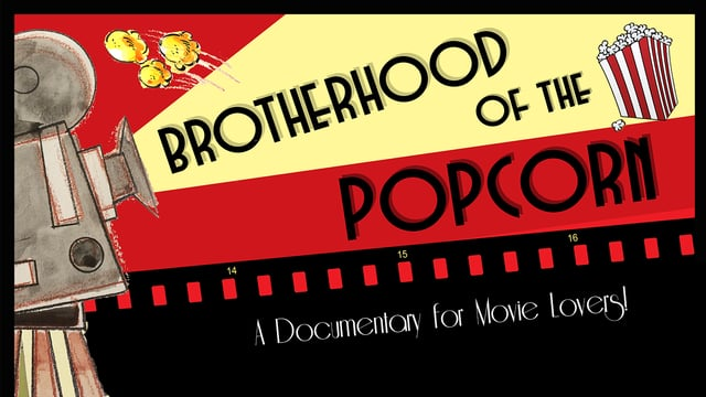 BROTHERHOOD OF THE POPCORN (2014) a Must for Movie Lovers