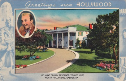 Greetings from Bing Crosby's House