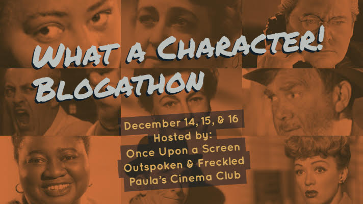 Announcement: WHAT A CHARACTER! Blogathon 2018
