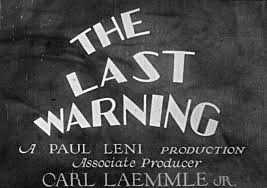 Flicker Alley and Universal Pictures present Paul Leni's THE LAST WARNING (1929)