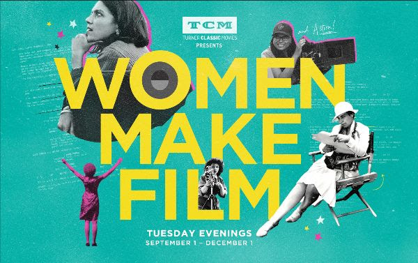 TCM Presents an epic Cinematic Journey: WOMEN MAKE FILM