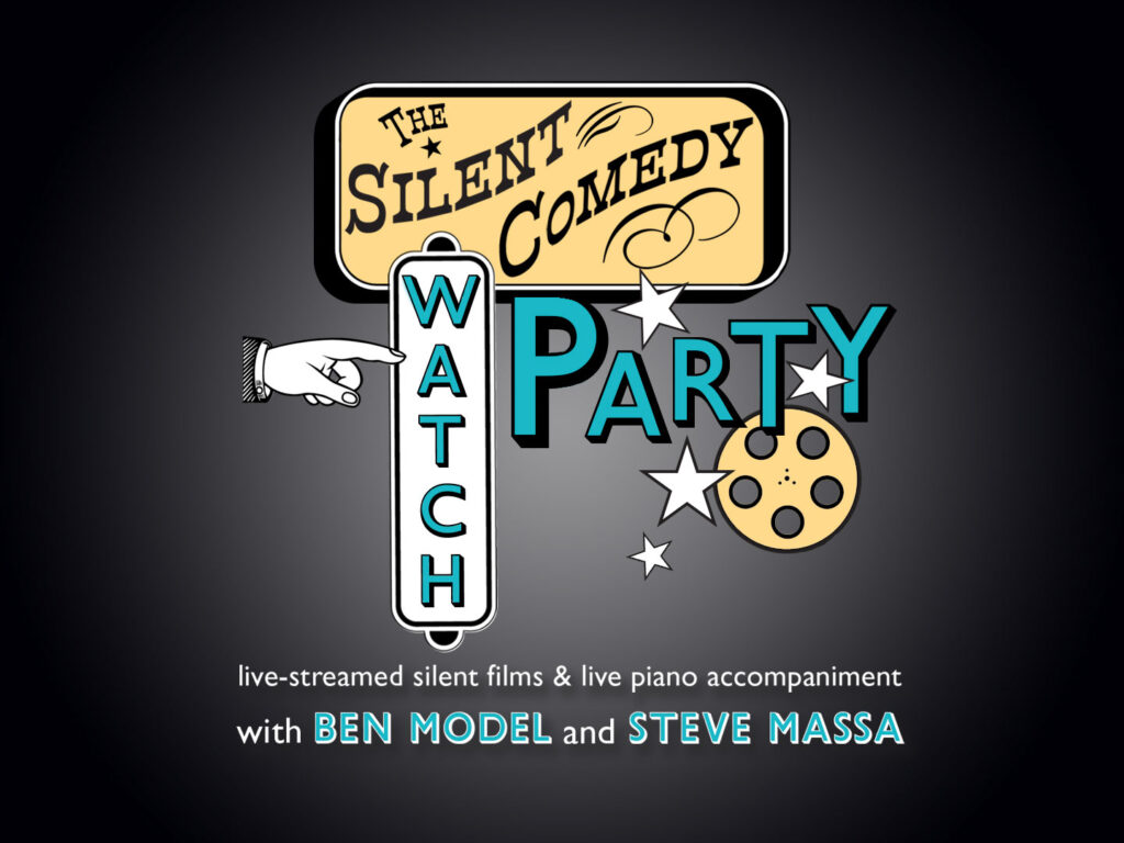 Laughter Therapy: The Silent Comedy Watch Party with Hosts Ben Model and Steve Massa